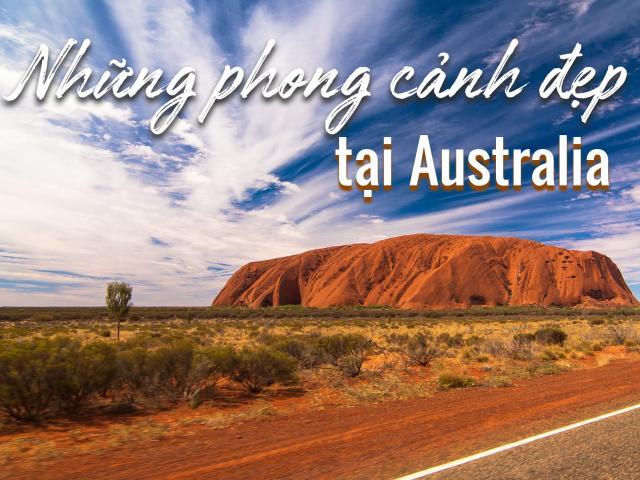 Những phong cảnh đẹp mê ly nhất Australia