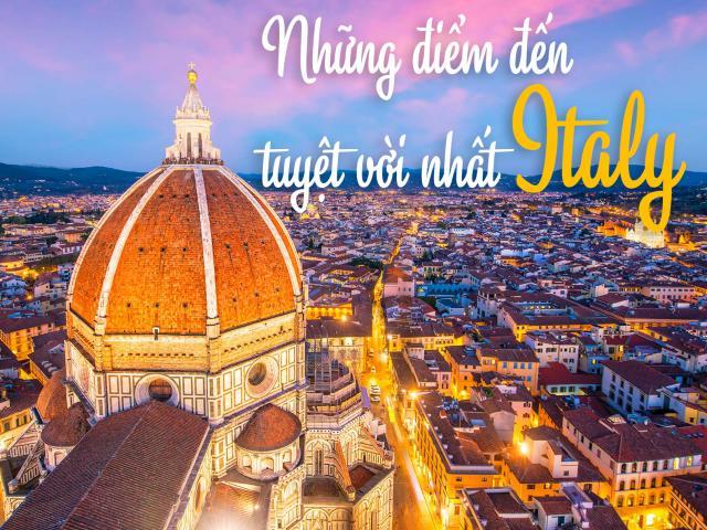 Những điểm đến tuyệt vời nhất nước Ý bạn nên đến 1 lần trong đời