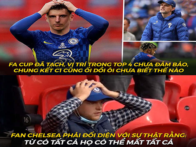 """Ảnh chế: Tuột cúp FA, Chelsea có nguy cơ trắng tay và """"bay"""" luôn cả top 4"""
