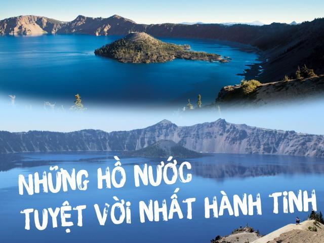 Những hồ nước tuyệt vời nhất hành tinh