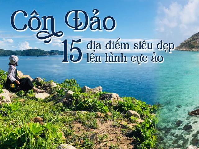 Điểm danh 15 địa điểm siêu đẹp ở Côn Đảo lên hình cực ảo