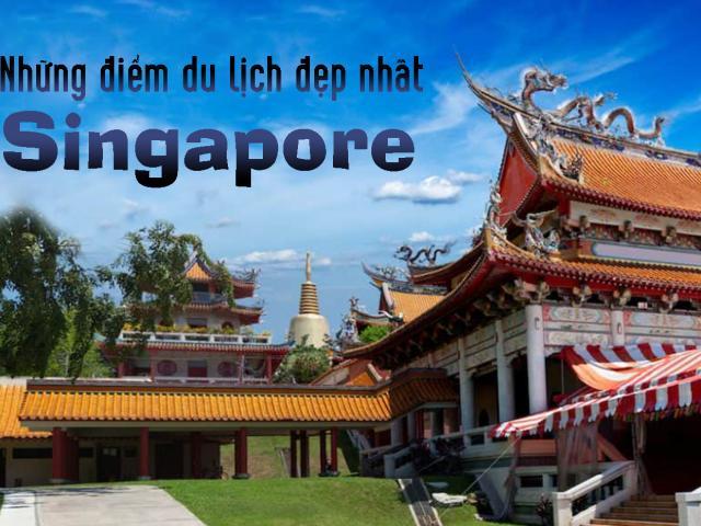Những điểm du lịch tuyệt vời nhất bạn không thể bỏ qua khi tới Singapore